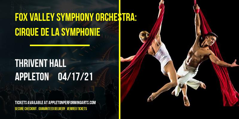 Fox Valley Symphony Orchestra: Cirque de la Symphonie [POSTPONED] at Thrivent Hall