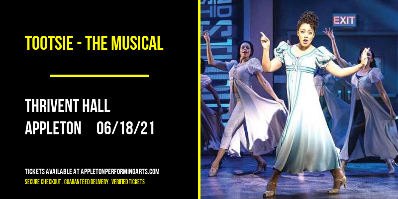 Tootsie - The Musical [CANCELLED] at Thrivent Hall